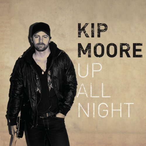 Kip Moore Up All Night