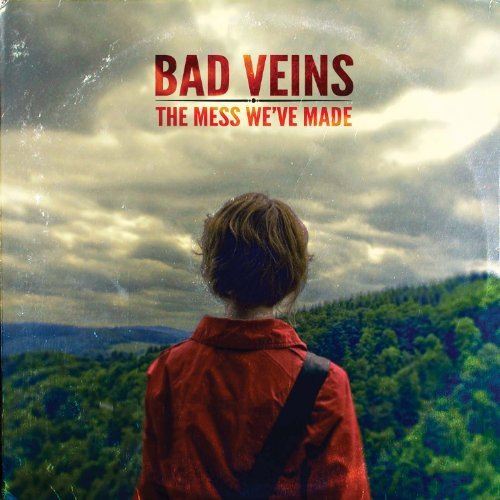 Bad Veins Mess We've Made Mess We've Made