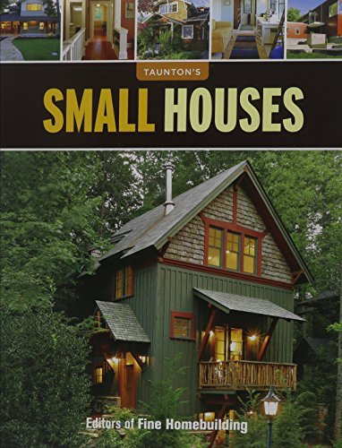 Editors Of Fine Homebuilding Small Houses