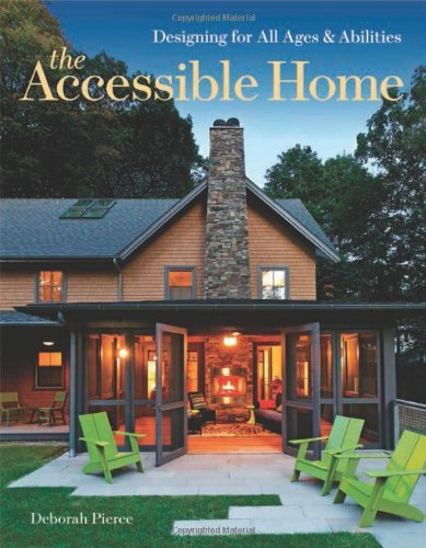 Deborah Pierce The Accessible Home Designing For All Ages And Abilities