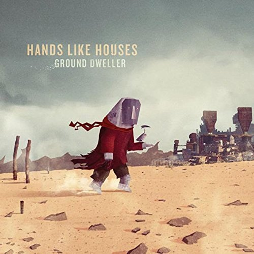 Hands Like Houses Ground Dweller