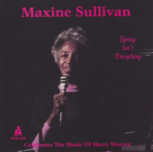 Maxine Sullivan Spring Isn't Everything
