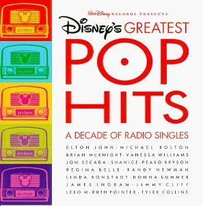 Disney's Greatest Pop Hits Disney's Greatest Pop Hits John Bryson & Belle Williams Bolton Ronstadt Ingram Collins