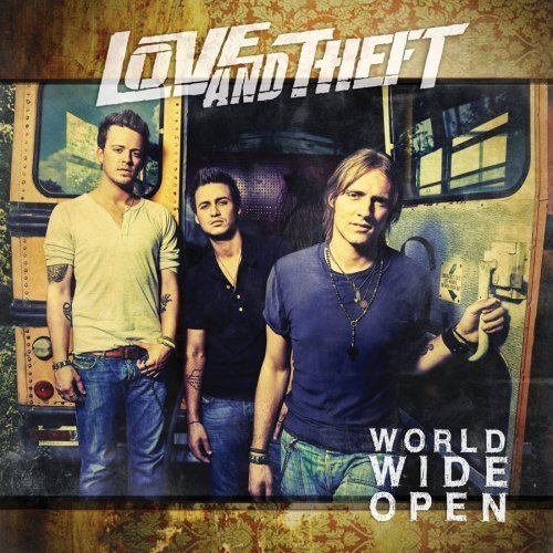 Love & Theft World Wide Open World Wide Open