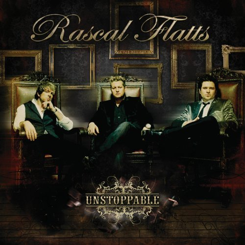Rascal Flatts Unstoppable