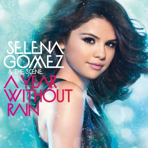 Selena & The Scene Gomez Year Without Rain