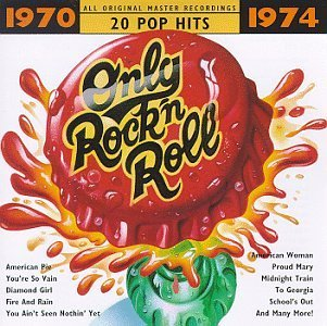 Only Rock'n Roll 1970 74