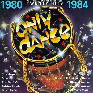 Only Dance Only Dance 1980 84 James Blondie Stray Cats Ocean Only Dance