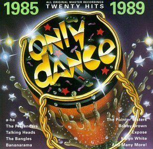 Only Dance Only Dance 1985 89 A Ha Pretenders Bananarama Only Dance