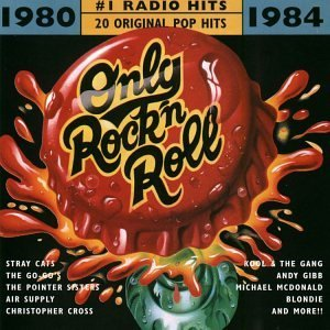 Only Rock'n Roll 1980 84 No. 1 Radio Hits Foreigner Stray Cats Go Go's Only Rock'n Roll