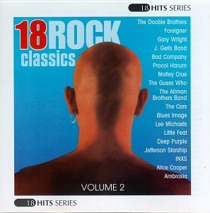 18 Rock Classics Vol. 2 18 Rock Classics Deep Purple Doobie Brothers Foreigner Ambrosia Motley Crew