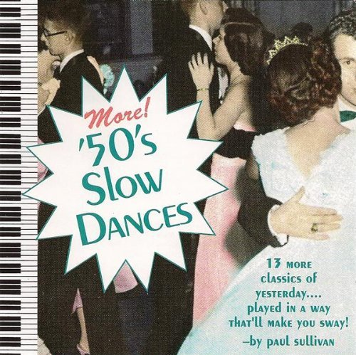 Paul Sullivan More 50's Slow Dances