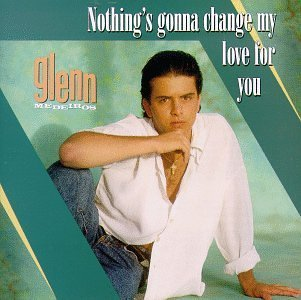 Glenn Medeiros Nothings Gonna Change My Love
