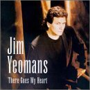 Jim Yeomans There Goes My Heart