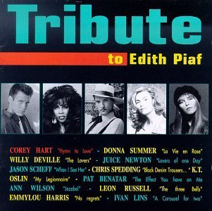 Tribute To Edith Piaf Tribute To Edith Piaf Summer Newton Benatar Harris T T Edith Piaf