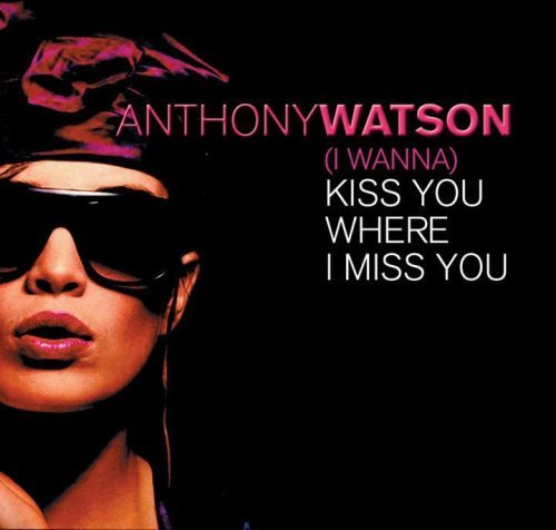 Anthony Watson Kiss You Where I Miss You Incl. Bonus Track