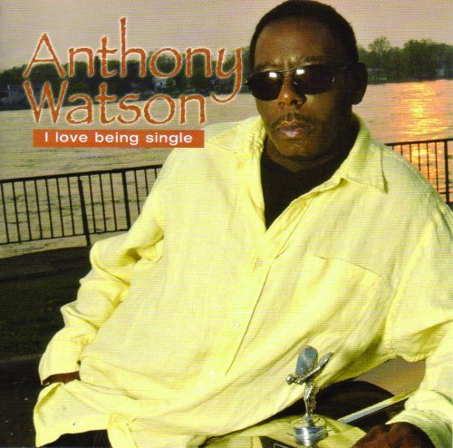 Anthony Watson I Love Being Single