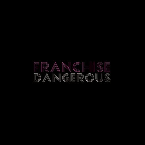 Franchise Dangerous