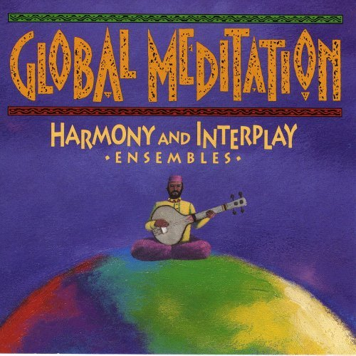 Global Meditation Harmony & Interplay Ensembles