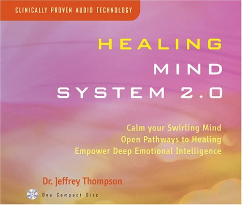 Dr. Jeffrey Thompson Healing Mind System 2.0