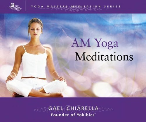 Gael Chiarella Am Yoga Meditations