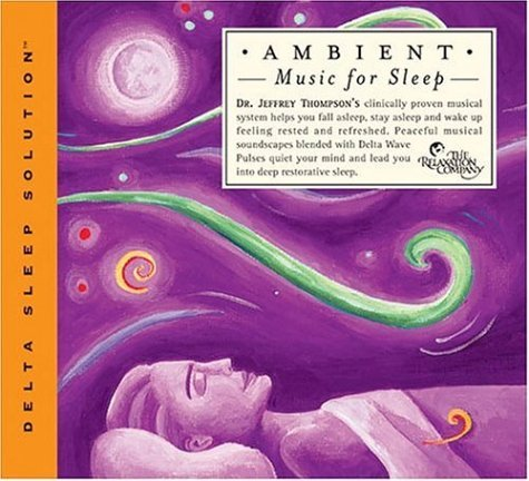 Dr. Jeffrey Thompson Ambient Music For Sleep Music For Sleep