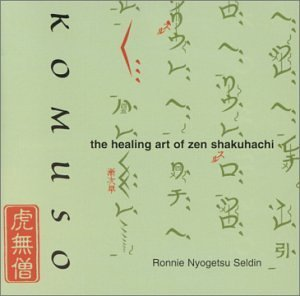 Seldin Shapiro Komuso Healing Art Of Zen Shak