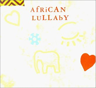 African Lullaby African Lullaby Ladysmith Black Mambazo Samite