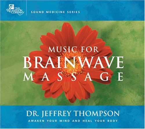 Dr. Jeffrey Thompson Music For Brainwave Massage 2 CD Set