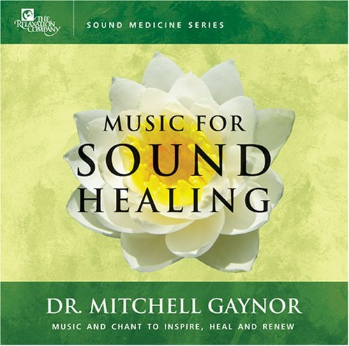 Mitchell M.D. Gaynor Music For Sound Healing