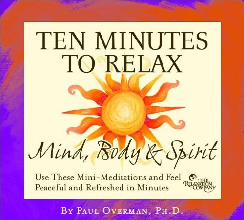 Paul Overman Ten Minutes To Relax Mind Bod