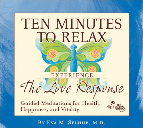 Eva M.D. Selhub Ten Minutes To Relax The Love