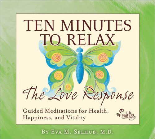 Eva M.D. Selhub Ten Minutes To Relax The Love 2 CD Set