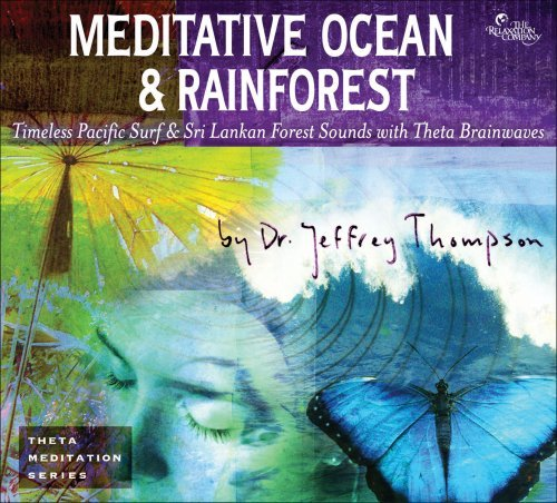 Dr. Jeffery Thompson Meditative Ocean & Rainforest 2 CD Set