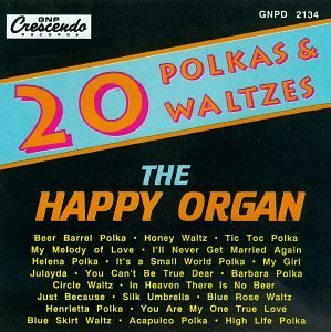 Happy Organ 20 Favorite Polkas & Waltzes
