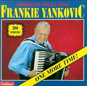 Frank Yankovic One More Time