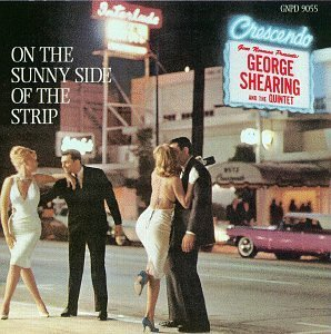 George Quintet Shearing On The Sunny Side Of The Strip