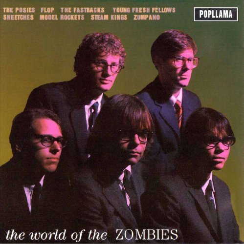 World Of The Zombies World Of The Zombies Flop Fastbacks Posies Flop Young Fresh Fellows Sneetches