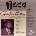 Charlie Parker Round Midnight & Other Gems
