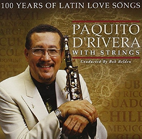 Paquito D'rivera 100 Years Of Latin Love Songs Hdcd
