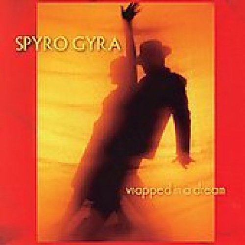 Spyro Gyra Wrapped In A Dream