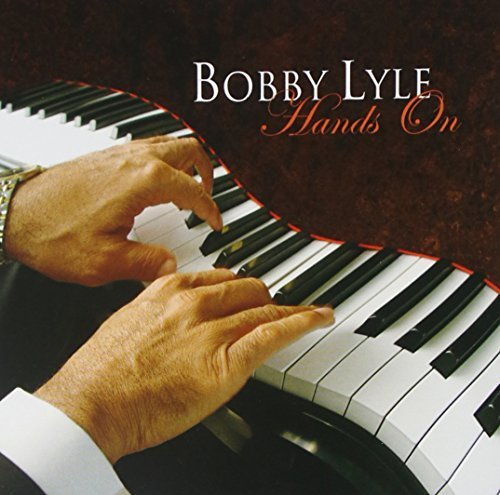 Bobby Lyle Hands On