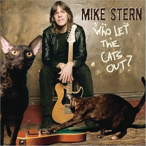 Mike Stern Who Let The Cats Out