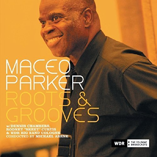Maceo Parker Roots & Grooves 2 CD