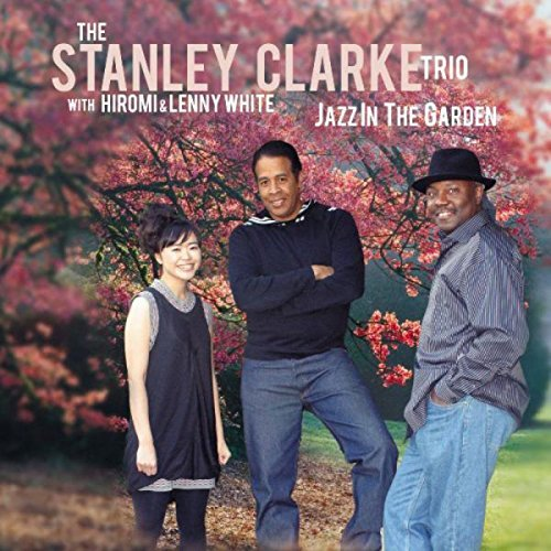 Stanley Clarke Jazz In The Garden