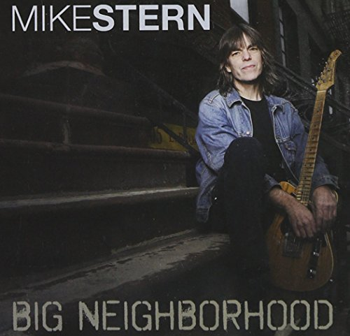 Mike Stern Big Neighborhood