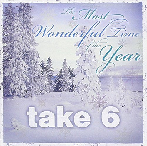 Take 6 Most Wonderful Time Of The Yea