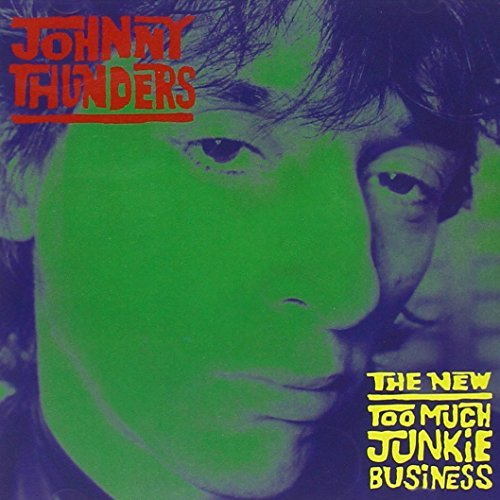 Johnny Thunders New Too Much Junkie Business