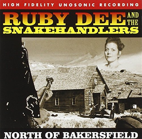Ruby & The Snakehandlers Dee North Of Bakersfield