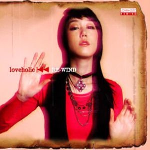 Loveholic Re Wind